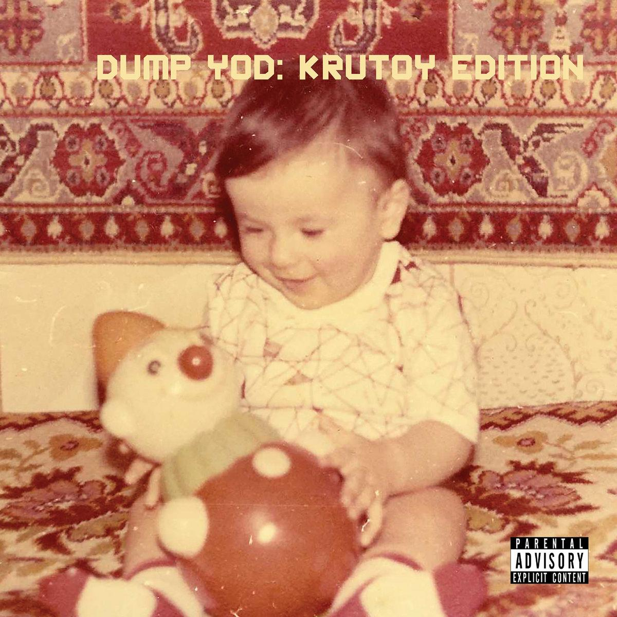 Your Old Droog – Dump YOD: Krutoy Edition