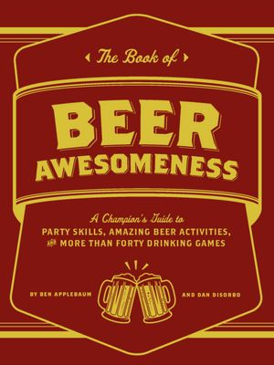 """154770675 - """"The Book of Beer Awesomeness"""" Makes Drinking More Fun"""