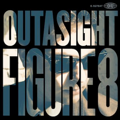 outasight - Download: Outasight - Figure 8 (FreEP)