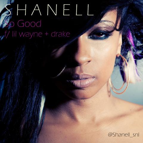 "1 - Shanell ft. Lil Wayne and Drake - ""So Good"""