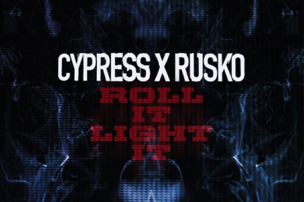 cypress hill rusko roll it light it - Cypress Hill and Rusko Officially Announce Their Collaboration