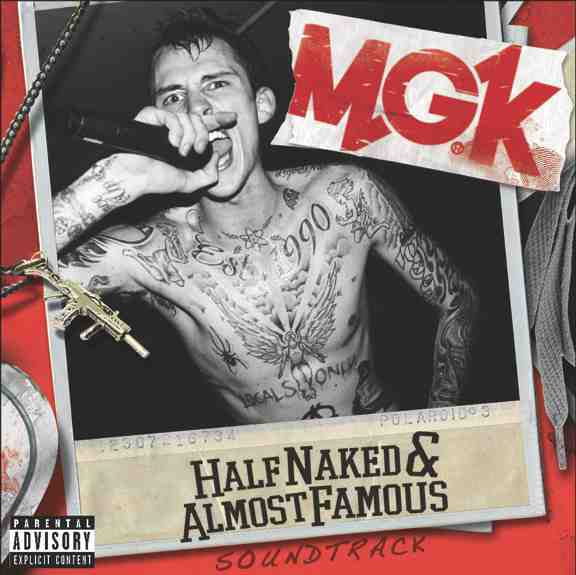 589 - Machine Gun Kelly, Half Naked & Almost Famous EP
