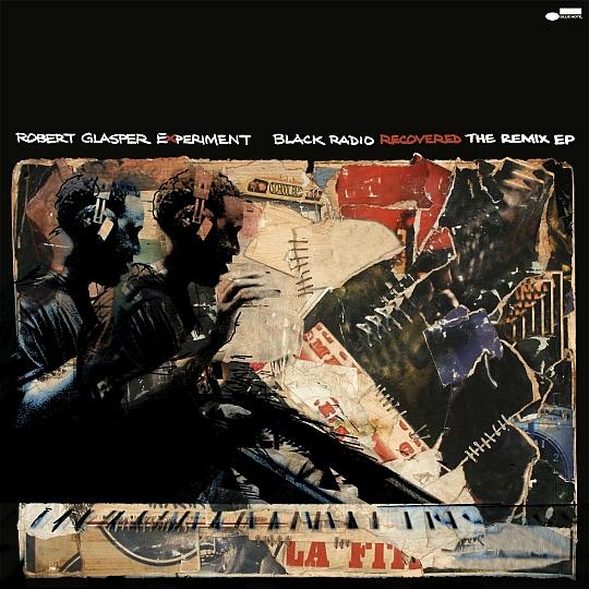 Robert Glasper Experiment Black Radio Remix - Black Radio Recovered