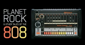 planet rock 808 1 300x160 - Planet Rock and Other Tales of the 808  @youknowltd @alexnoyer and @arthurhbaker