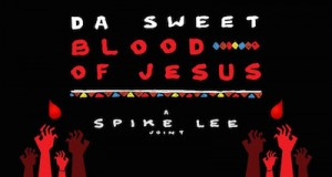 unnamed 52 300x160 - DA SWEET BLOOD OF JESUS Trailer @SpikeLee #DaSweetBloodofJesus
