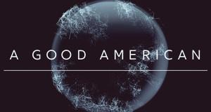 GLOBE TITLE TEASER DEV 01.04 300x160 - A GOOD AMERICAN - Trailer @AGAmovie @friedrichmoser @TheOliverStone @Thomas_Drake1 #ThinThread #BillBinney #NSA