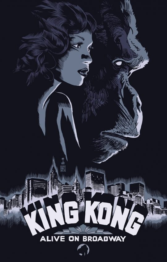 KingKongV13 540x849 - Broadway's King Kong reveals new poster art by Laurent Durieux, Francesco Francavilla and Olly Moss. @f_francavilla @ollymoss @Freecomicbook #fcbd #KingKong