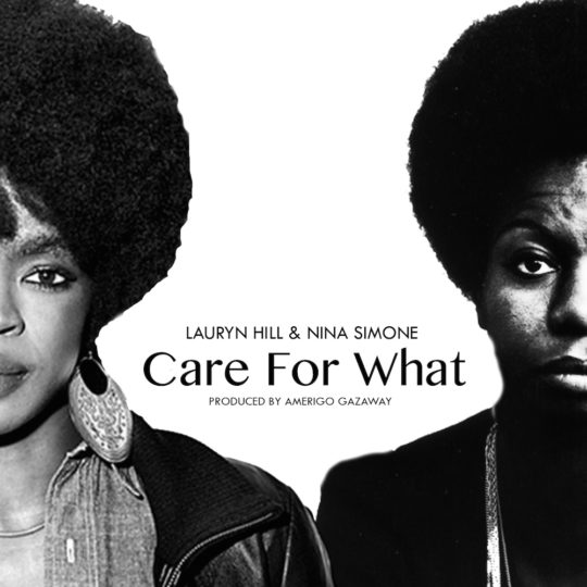 Amerigo Gazaway Nina Simone Lauryn Hill The Miseducation of Eunice Waymon Care For What 540x540 - Nina Simone + Lauryn Hill = The Miseducation of Eunice Waymon  @AmerigoGazaway @RickeyMindlin @SoulMatesCrew @zfelice @Bandcamp
