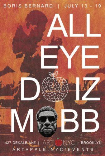 b 337x500 - Boris Bernard ALL EYE DO IZ MOBB Solo Exhibition presented by Art @borisbernardart @artapplenyc #AllEyeDoIzMobb
