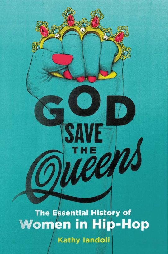 91VQXl32DXL 540x816 - GOD SAVE THE QUEENS: The Essential History of Women in Hip-Hop by Kathy Iandoli @kath3000