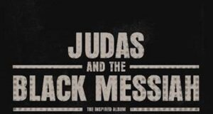 image0021 300x160 - Judas and the Black Messiah: The Inspired Album Out Now