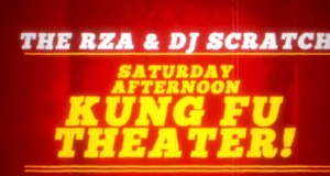 RZA DJ Scratch 300x160 - RZA Releases New Single Saturday Afternoon Kung Fu Theater produced by DJ Scratch