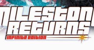 "milestone returns 0 6025dc6b06dbc4 49571807 1 300x160 - Milestone Returns to DC With An ""Infinite Edition"" and All-New Digital First Series!  @DenysCowan @reghud  @DakotaUniverse"